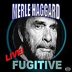 Merle Haggard Fugitive Live