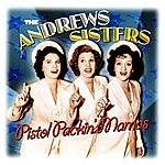 The Andrews Sisters Pistol Packin' Mamas