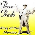 Pérez Prado King Of The Mambo