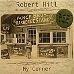 Robert Hill My Corner