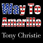 Tony Christie (Is This The Way To) Amarillo
