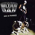 Million Dan Dogz N Sledgez (4-Track Maxi-Single)