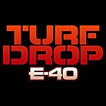 E-40 Turf Drop (Single) (Edited Version)