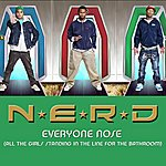 N.E.R.D. Everyone Nose (All The Girls Standing In The Line For The Bathroom)(Single)