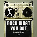 Superchick Rock What You Got (3-Track Maxi-Single)