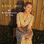 Diana Jones My Remembrance Of You