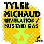 Tyler Michaud Revelation/Mustard Gas