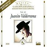 Juanito Valderrama Raíces De La Canción Española, Vol.41: Juanito Valderrama