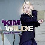Kim Wilde Never Say Never (Bonus Tracks)
