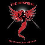 The Offspring Rise And Fall, Rage And Grace (Parental Advisory)