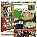 Pepe Aguilar 100% Mexicano: Edicion Mariachi