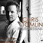 Chris Tomlin Jesus Messiah (Single)