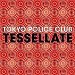 Tokyo Police Club Tessellate (2-Track Single)