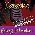 Barry Manilow Karaoke: Barry Manilow, Most Downloaded