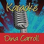 Dina Carroll Karaoke: Dina Carroll