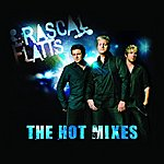 Rascal Flatts The Hot Mixes: What Hurts The Most/My Wish