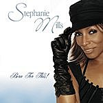 Stephanie Mills Born For This
