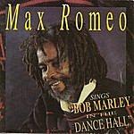 Max Romeo Max Romeo Sings Bob Marley In The Dancehall