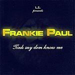 Frankie Paul Tink Say Dem Know Me