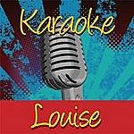 Louise Karaoke: Louise