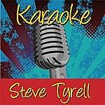 Steve Tyrell Karaoke: Steve Tyrell