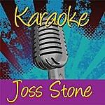 Joss Stone Karaoke: Joss Stone