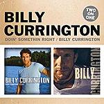 Billy Currington Doin' Something Right/Billy Currington