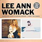 Lee Ann Womack Something Worth Leaving Behind/I Hope You Dance