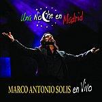 Marco Antonio Solís Una Noche En Madrid: En Vivo