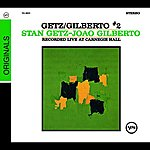 Stan Getz Getz/Gilberto #2: Recorded Live At Carnegie Hall
