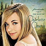 Charlotte Church Prelude: The Best Of Charlotte Church