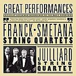 Juilliard String Quartet Smetana & Franck: String Quartets
