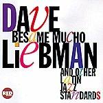 Dave Liebman Besame Mucho And Other Latin Jazz Standards