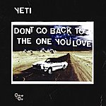 Yeti Don't Go Back To The One You Love (3-Track Maxi-Single)