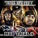 The Jacka Mob Trial 3: The Verdict (Parental Advisory)