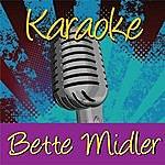 Bette Midler Karaoke: Bette Midler