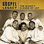 The Mighty Clouds Of Joy Gospel Legacy: Mighty Clouds Of Joy