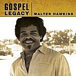 Walter Hawkins Gospel Legacy: Walter Hawkins