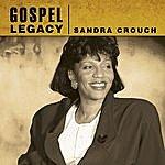 Sandra Crouch Gospel Legacy: Sandra Crouch