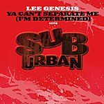 Lee Genesis Ya Can't Separate Me (I'm Determined)(6-Track Remix Maxi-Single)