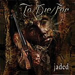 To/Die/For Jaded