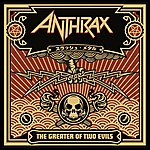 Anthrax The Greater Of Two Evils (Parental Advisory)
