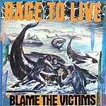 Rage To Live Blame The Victims