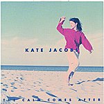 Kate Jacobs The Calm Comes After