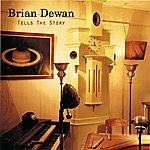 Brian Dewan Tells The Story