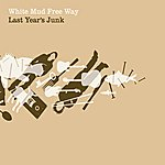 White Mud Free Way Last Year's Junk