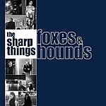 The Sharp Things Foxes & Hounds
