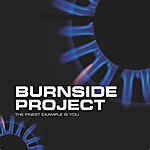 Burnside Project The Finest Example is You