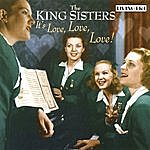 The King Sisters It's Love Love Love!