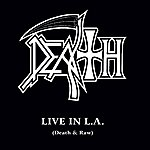 Death Live In L.A.: Death & Raw